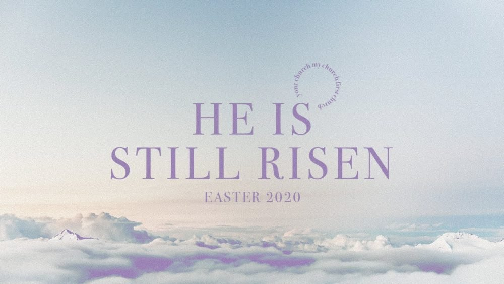 He is Still Risen - Easter 2020 Image