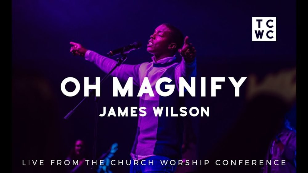 Oh Magnify (LIVE) - James Wilson | The Church Worship Conference Image
