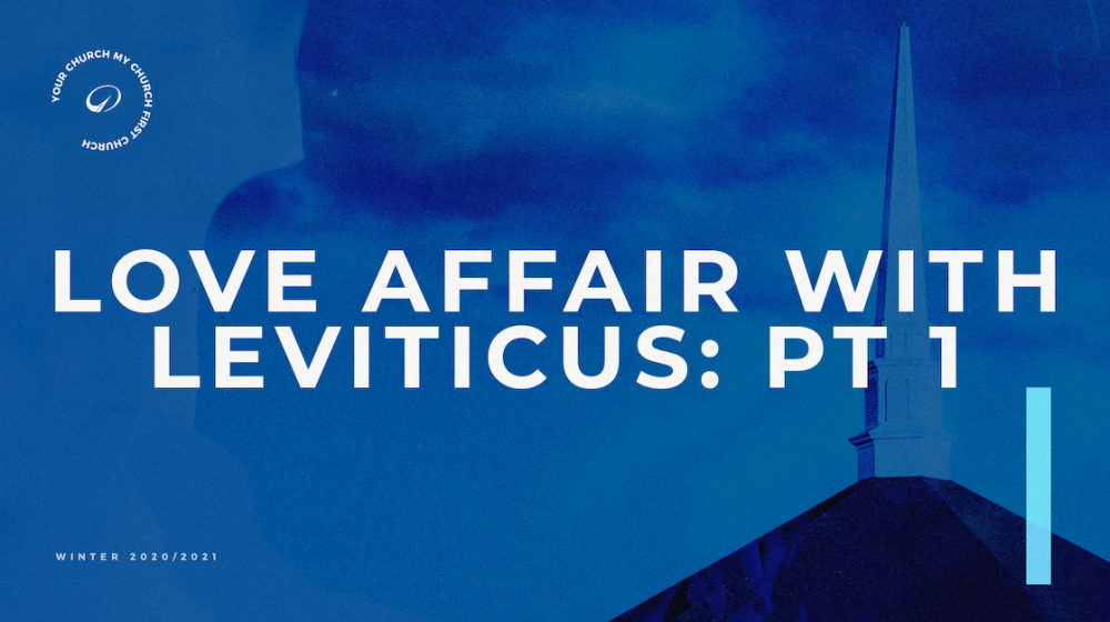 Love Affair with Leviticus: Part 1